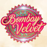 Bombay Velvet – Ladies Night