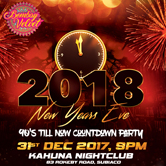 2018 NYE  – 90's Till Now Countdown Party