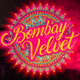 "Bombay Velvet ""Premium Collection"""